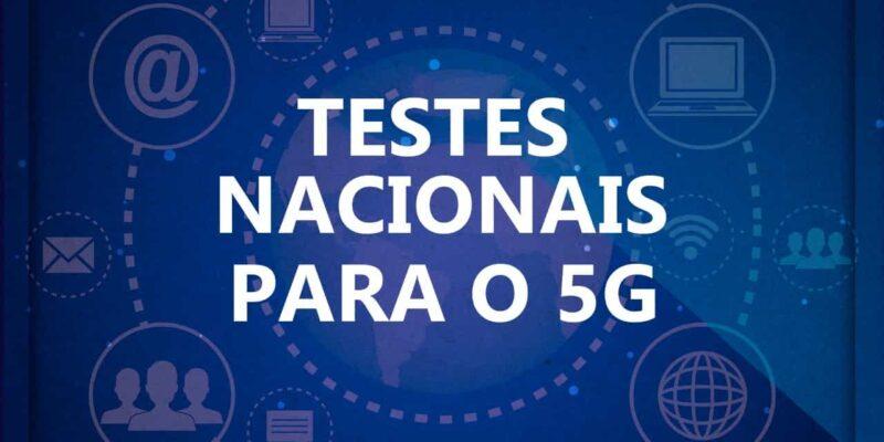 TESTES NACIONAIS PARA O 5G