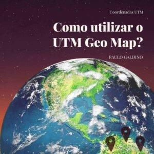 Como utilizar o UTM Geo Map