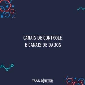 canais de controle canais de dados